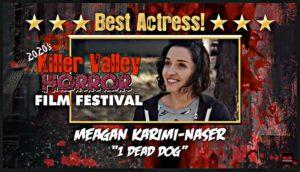 Best Actress - Meagan Karimi-Naser - 1 Dead Dog